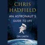 an-astronaut-s-guide-to-life-on-earth-8