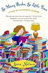 so-many-books-so-little-time-a-year-of-passionate-reading